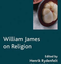 New Title: Henrik Rydenfelt & Sami Pihlström (eds.): William James on Religion