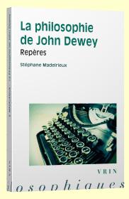 """Stéphane Madelrieux: """"La philosophie de John Dewey"""""""